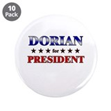 "DORIAN for president 3.5"" Button (10 pack)"