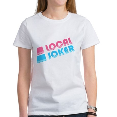 Local Joker Womens T-Shirt