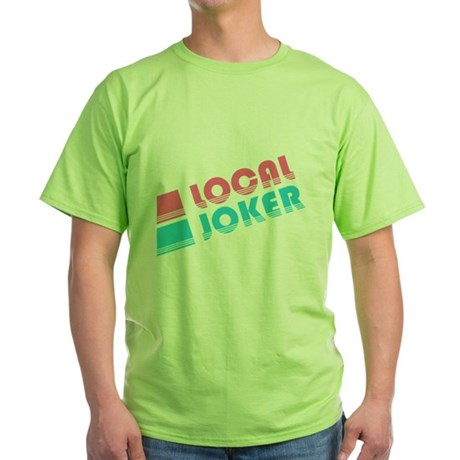 Local Joker Green T-Shirt