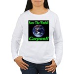 Save The World Carpool! Women's Long Sleeve T-Shir