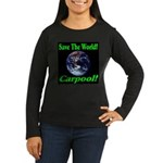Save The World Carpool! Women's Long Sleeve Dark T