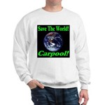 Save The World Carpool! Sweatshirt