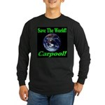Save The World Carpool! Long Sleeve Dark T-Shirt