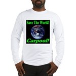 Save The World Carpool! Long Sleeve T-Shirt