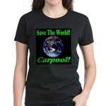 Save The World Carpool! Women's Dark T-Shirt