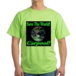 Save The World Carpool! Green T-Shirt