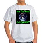 Save The World Carpool! Light T-Shirt