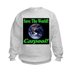 Save The World Carpool! Kids Sweatshirt