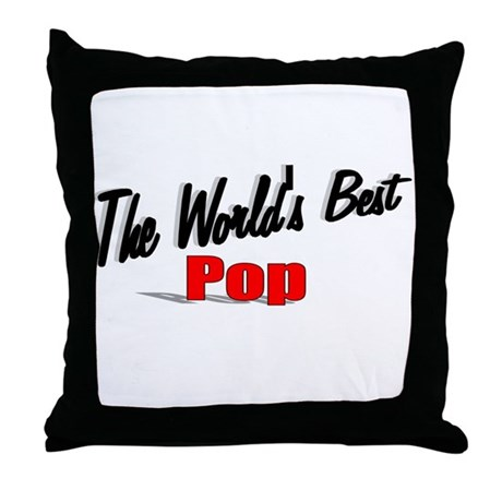 """The World's Best Pop"" Throw Pillow"