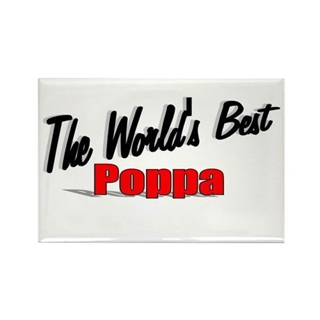 """The World's Best Poppa"" Rectangle Magnet"