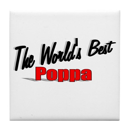 """The World's Best Poppa"" Tile Coaster"