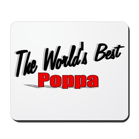 """The World's Best Poppa"" Mousepad"