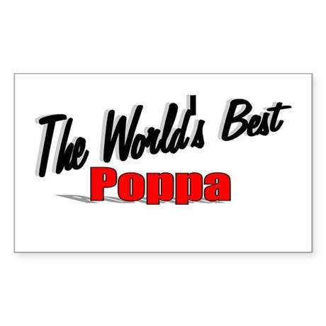 """The World's Best Poppa"" Rectangle Sticker"