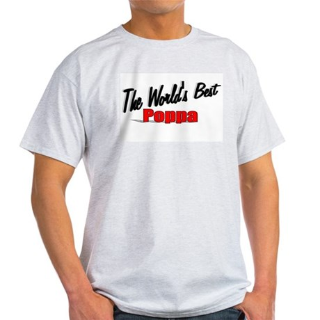 """The World's Best Poppa"" Light T-Shirt"
