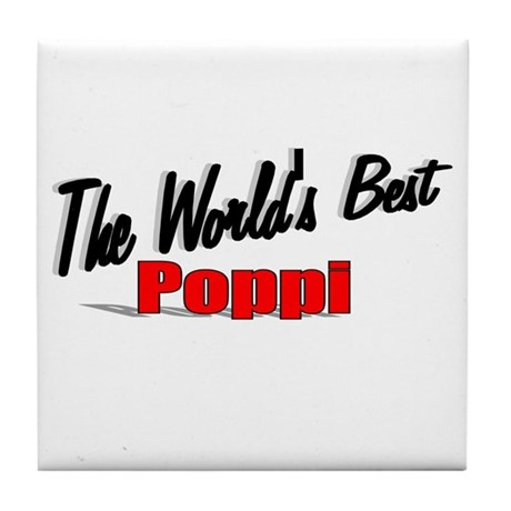 """The World's Best Poppi"" Tile Coaster"
