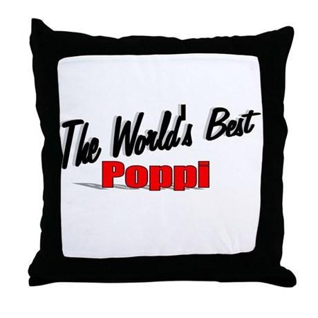 """The World's Best Poppi"" Throw Pillow"