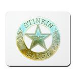 Stinkin Badge Mousepad