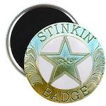 Stinkin Badge Magnet