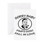 Sorry Baby, Pimps Don't Fall In Love Greeting Card