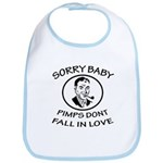 Sorry Baby, Pimps Don't Fall In Love Bib