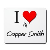 I Love My Copper Smith Mousepad