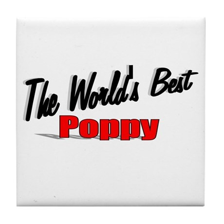 """The World's Best Poppy"" Tile Coaster"