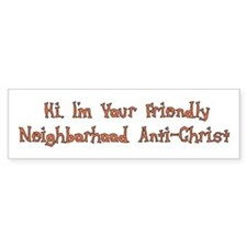 Neighborhood Anti-Christ Bumper Bumper Sticker