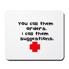 You call them orders... Mousepad