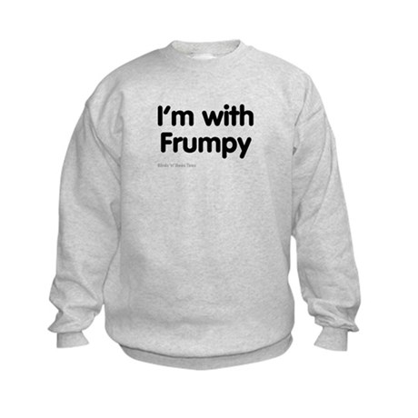I'm With Frumpy Kids Sweatshirt