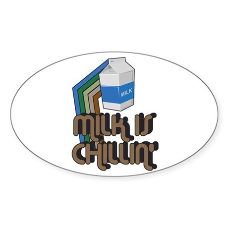 Milk is Chillin' Oval Sticker