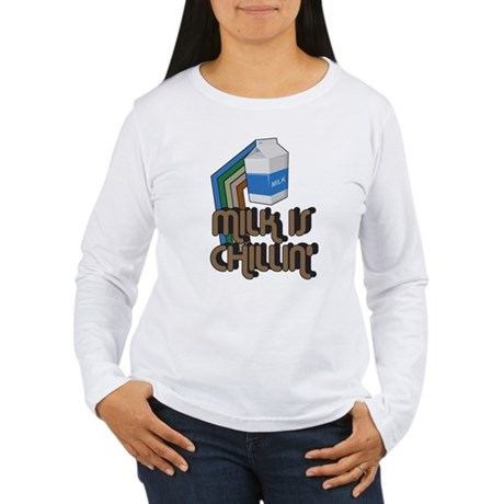 Milk is Chillin' Womens Long Sleeve T-Shirt