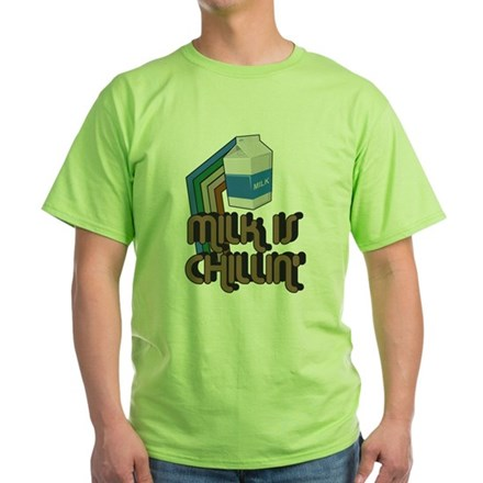 Milk is Chillin' Green T-Shirt