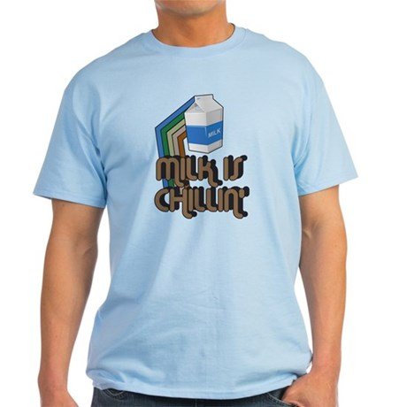 Milk is Chillin' Light T-Shirt
