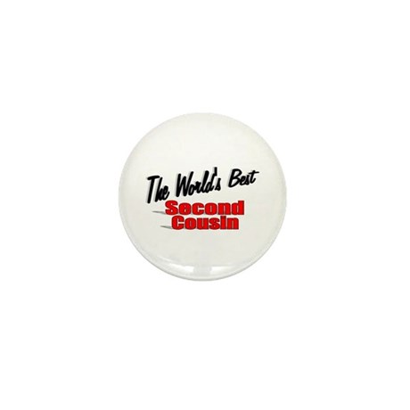 """The World's Best Second Cousin"" Mini Button"