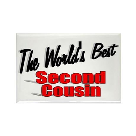 """The World's Best Second Cousin"" Rectangle Magnet"
