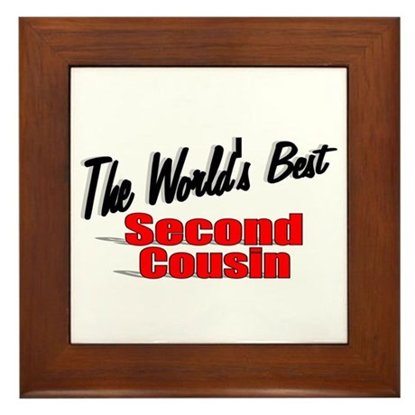 """The World's Best Second Cousin"" Framed Tile"