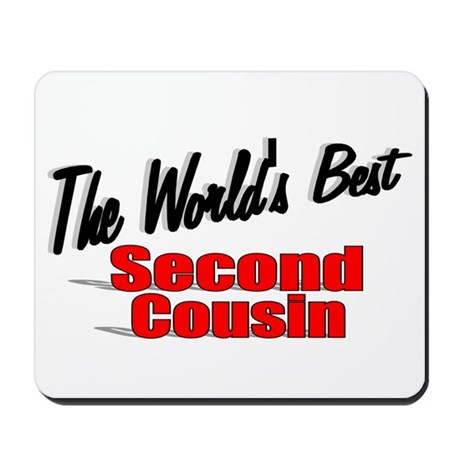 """The World's Best Second Cousin"" Mousepad"