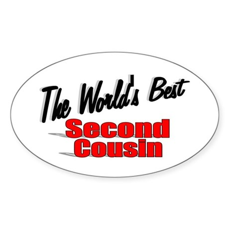"""The World's Best Second Cousin"" Oval Sticker"