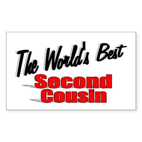"""The World's Best Second Cousin"" Sticker (Rectangu"