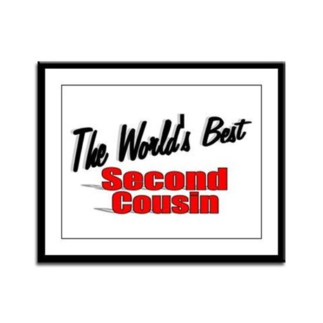 """The World's Best Second Cousin"" Framed Panel Prin"