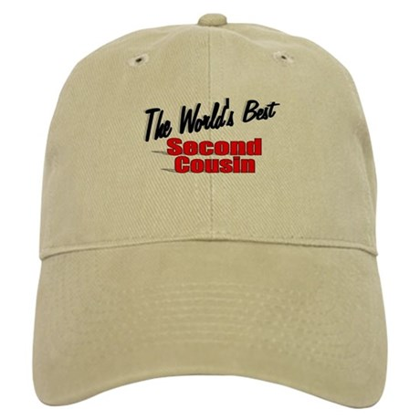 """The World's Best Second Cousin"" Cap"