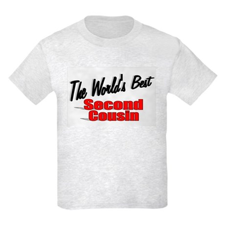 """The World's Best Second Cousin"" Kids Light T-Shir"