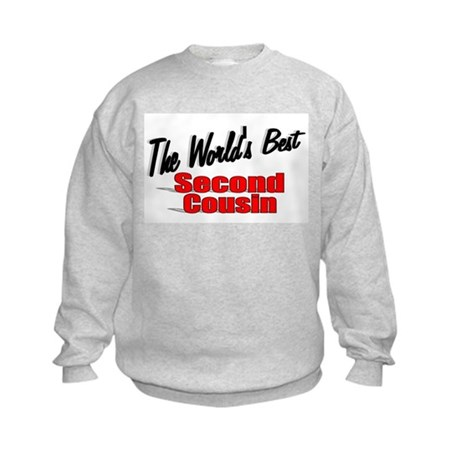 """The World's Best Second Cousin"" Kids Sweatshirt"