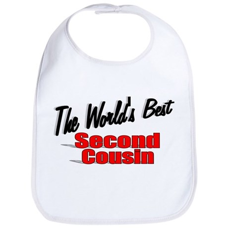 """The World's Best Second Cousin"" Bib"