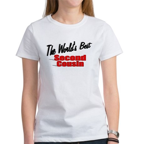 """The World's Best Second Cousin"" Women's T-Shirt"