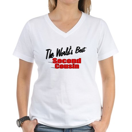 """The World's Best Second Cousin"" Women's V-Neck T-"