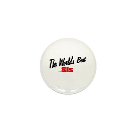 """The World's Best Sis"" Mini Button"
