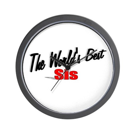 """The World's Best Sis"" Wall Clock"
