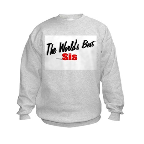 """The World's Best Sis"" Kids Sweatshirt"
