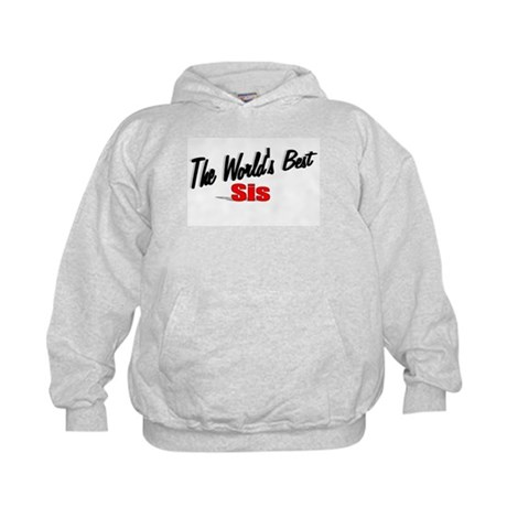 """The World's Best Sis"" Kids Hoodie"